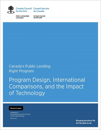 Canada's Public Lending Right Program: Program Design, International Comparisions, and the Impact of Technology by Roy MacSkimming